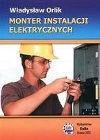Książka Monter Instalacji Elektrycznych Władysław Orlik wyd. 2012 r