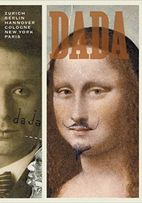Dada: Zurich, Berlin, Hannover, Cologne, New York, Paris Hardcover
