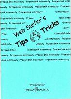 Web Surfer`s Tips & Tricks. Porady specjalistów.