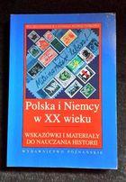 Polska i Niemcy w XX wieku Materiały i wskazówki do nauczania historii