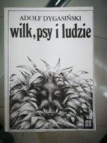Wilk psy i ludzie Adolf Dygasiński druga książka za darmo