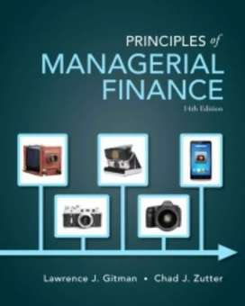 Textbook : Principles of Managerial Finance, Gitman, 14th Edition