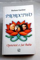 Proroctwo (Opowieść o Sai Babie) - Barbara Gardner