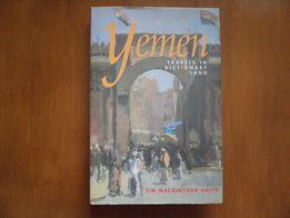TIM MACKINTOSH-SMITH Yemen. Travels In Dictionary Land