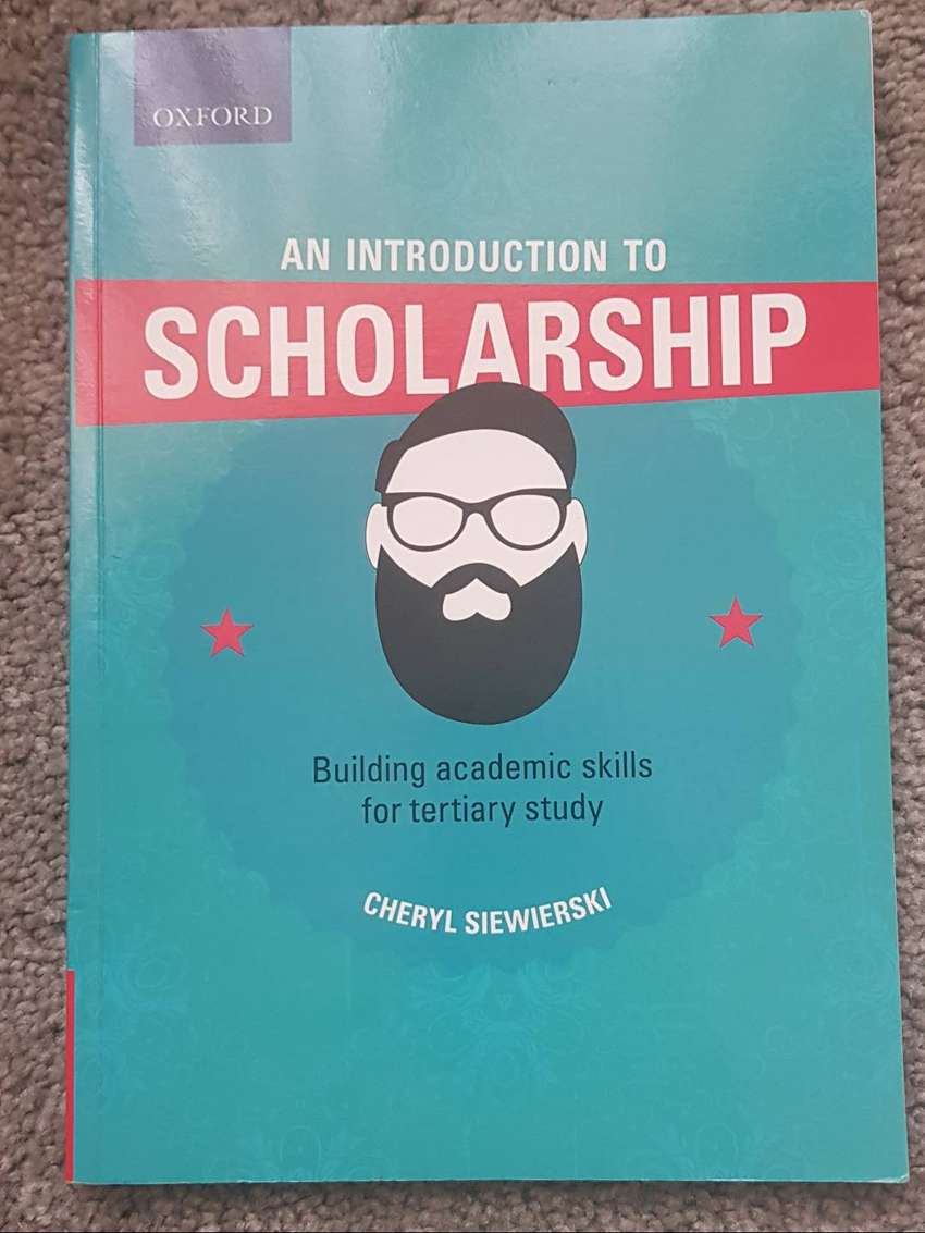 An Introduction to Scholarship, Building Academic Skills for Tertiary 0