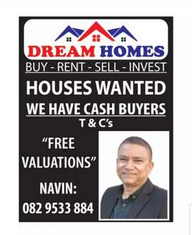 Houses Wanted. We have Cash Buyers. TCs apply.