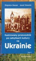 Ilustrowany przewodnik po zabytkach na Ukrainie Tokarski Hauser tom 3