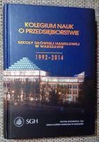 Kolegium nauk o przedsiębiorstwie Szkoły Głównej Handlowej 1992 do2014