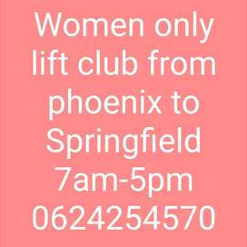 Lift club from phoenix to Springfield Park. Women Only.