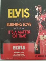 Elvis Burning love, It's a matter of time.