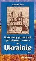 Ilustrowany przewdonik po zabytkach kultury na Ukrainie Tokarski
