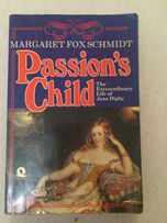 Passion's Child. The extraordinary life of Jane Digby. M. Fox Schmidt.
