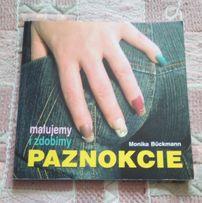 Malujemy i zdobimy paznokcie - Monika Buckmann - książka -poradnik