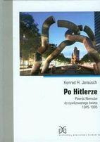 Jarausch Konrad, Po Hitlerze Powrót Niemców do cywilizowanego świat