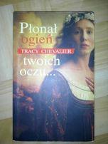 """książka Tracy Chevalier """"Płonął ogień Twoich oczu"""""""