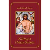 Kalwaria i Msza Święta - abp Fulton J. Sheen