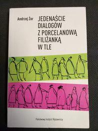 """Andrzej Żor """"Jedenaście dialogów z porcelanową filiżanką w tle"""""""