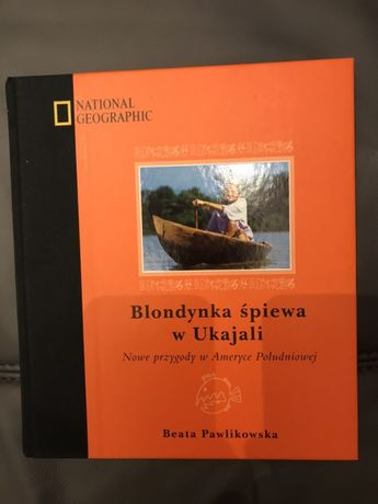 Książka Blondynka śpiewa w Ukajali Beata Pawlikowska Pruszków - image 1