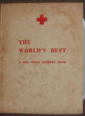 The World's Best: A Red Cross Cookery Book By  Lydia Morris