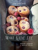 Książki. What Katie Ate - Prosta kuchnia w dobrym stylu