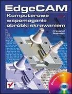 EdgeCam. komputerowe wspomaganie obróbki skrawaniem - K.Augustyn