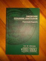 Zarządzanie działaniami logistycznymi Franciszek Kapusta