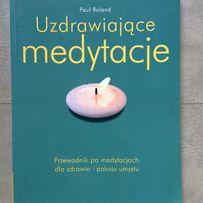 Uzdrawiające medytacje Paul Roland. Jak nowa!