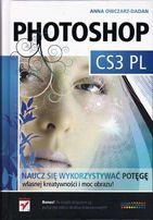 Photoshop CS3. Naucz się wykorzystywać potęgę własnej kreatywności.