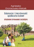 Edukacja i (nie)równość społeczna kobiet. Studium dynamiki dostępu