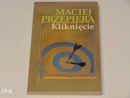 Maciej Przepiera - Kliknięcie (Prószyńska i S-ka, 2006)
