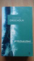 Przeznaczeni Katarzyna Grochola