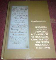 Nazwiska nowych obywateli poznańskich na podstawie Ksiąg przyjęć...