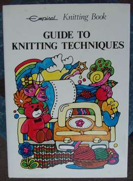 Guide to Knitting Techniques - Empisal Knitting Book