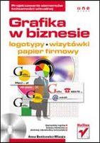 Grafika w biznesie. Projektowanie elementówj. Anna Benicewicz-Miazga