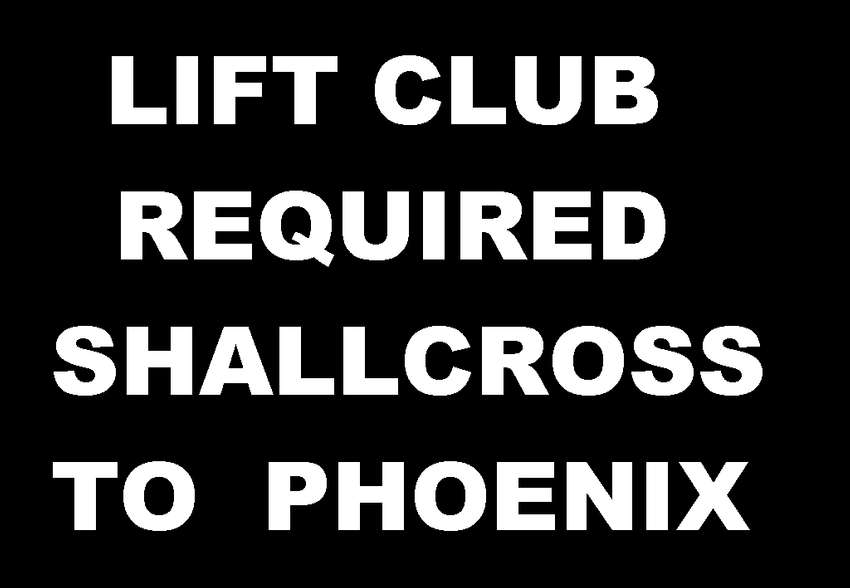 REQUIRED liftclub Shallcross to Phoenix 0