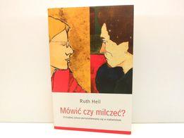 Mówić czy Milczeć, Ruth Heli, Wydawnictwo Świętego Wojciecha