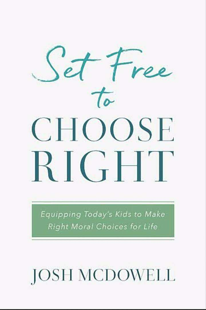 Set Free to Choose Right by Josh McDowell 0