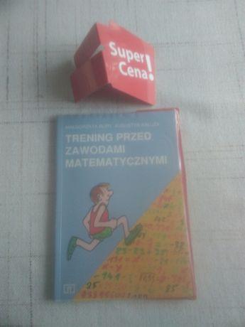 """książka """"trening przed zawodami matematycznymi"""" M.Bury, A.Kałuża Sobótka - image 1"""