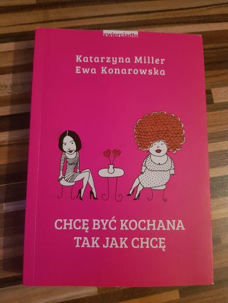Chcę być kochana tak jak chcę Katarzyna Miller Ewa Konarowska Tomaszów Mazowiecki - image 1