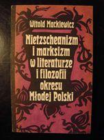 Witold Mackiewicz - Nietzscheanizm i marksizm w literaturze i filozofi
