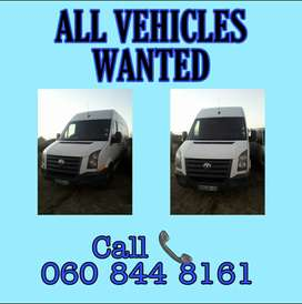 Used Second, third etc Hand vehicles wanted in any condition.
