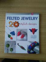 """""""Felted jewelry"""" rękodzieło, książka z projektami biżuterii filcowej"""