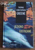 "Thomas Christopher Greene ""Jezioro Lustrzane"""
