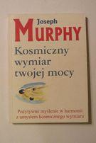 Kosmiczny wymiar twojej mocy. Joseph Murphy