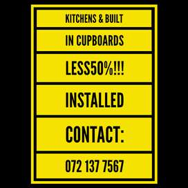 KITCHENS & BUILT IN CUPBOARDS. LESS 50% !!! Installed.