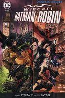Wieczni Batman i Robin. Tom 1