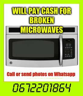 Will pay cash for broken Microwaves