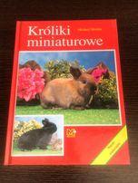 Króliki miniaturowe Poradnik album ilustrowany