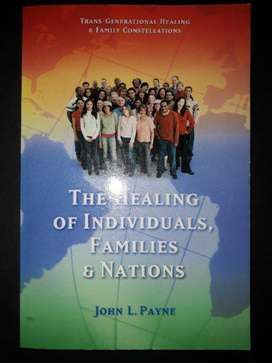 The Healing Of Individuals, Families & Nations - John L Payne.