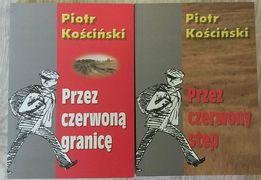 """Piotr Kościński """"Przez czerwoną granicę""""; """"Przez czerwony step"""""""